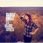 Isabelle Boulay Les Grandes Espaces
