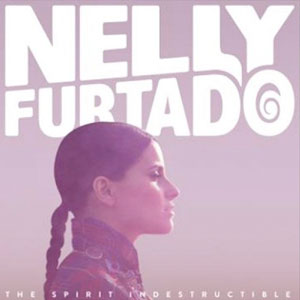 Nelly Furtado - The Spirit Indestructible