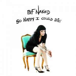 Bif Naked - So Happy I Could Die