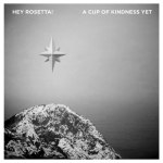 Hey Rosetta - A Cup of Kindness Yet EP