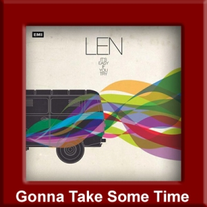 Len - Gonna Take Some Time
