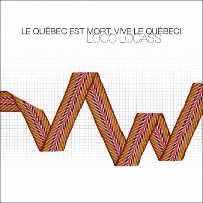 Loco Locass - Le Québec est mort Vive le Québec