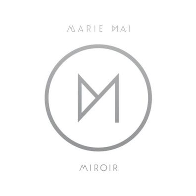 Marie-Mai - Miroir
