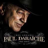 Paul Daraiche - Mes Amours Mes Amis