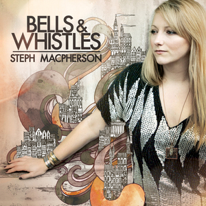 Steph Macpherson - Bells and Whistles