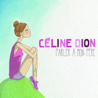 Celine Dion - Parler a mon pere