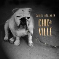 Daniel Belanger Chic de Ville