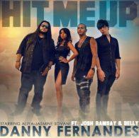 Danny Fernandes - Hit Me Up