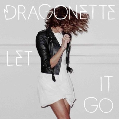 Dragonette - Let It Go