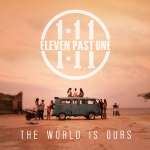 Eleven Past One - The World Is Ours