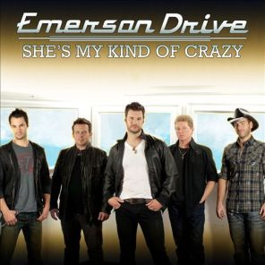 Emerson Drive - She's My Kind of Crazy