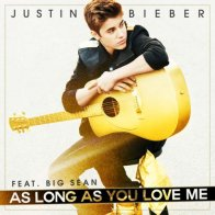 Justin Bieber - As Long As You Love Me