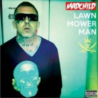 Madchild - Lawn Mower Man