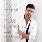 Marc Dupre - Nous sommes les memes