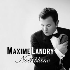 Maxime Landry - Noel Blanc