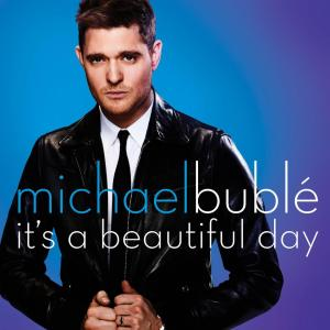 Michael Buble - It's a Beautiful Day