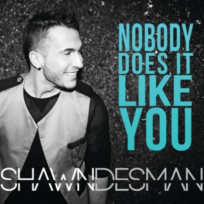 Shawn Desman - Nobody Does It Like You