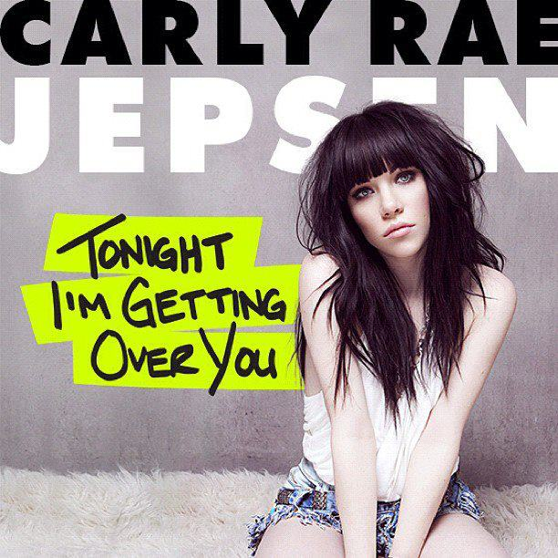 Carly Rae Jepsen Tonight Im Getting Over You