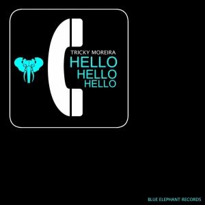 Tricky Moreira - Hello Hello Hello