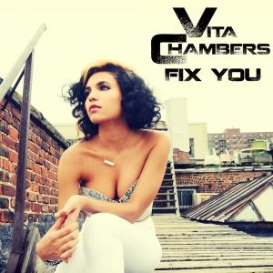 Vita Chambers - Fix You