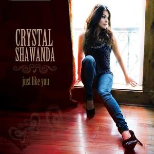 Crystal Shawanda - Just Like You