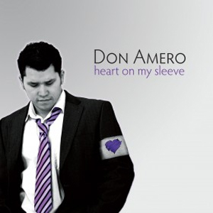 Don Amero - Heart On My Sleeve