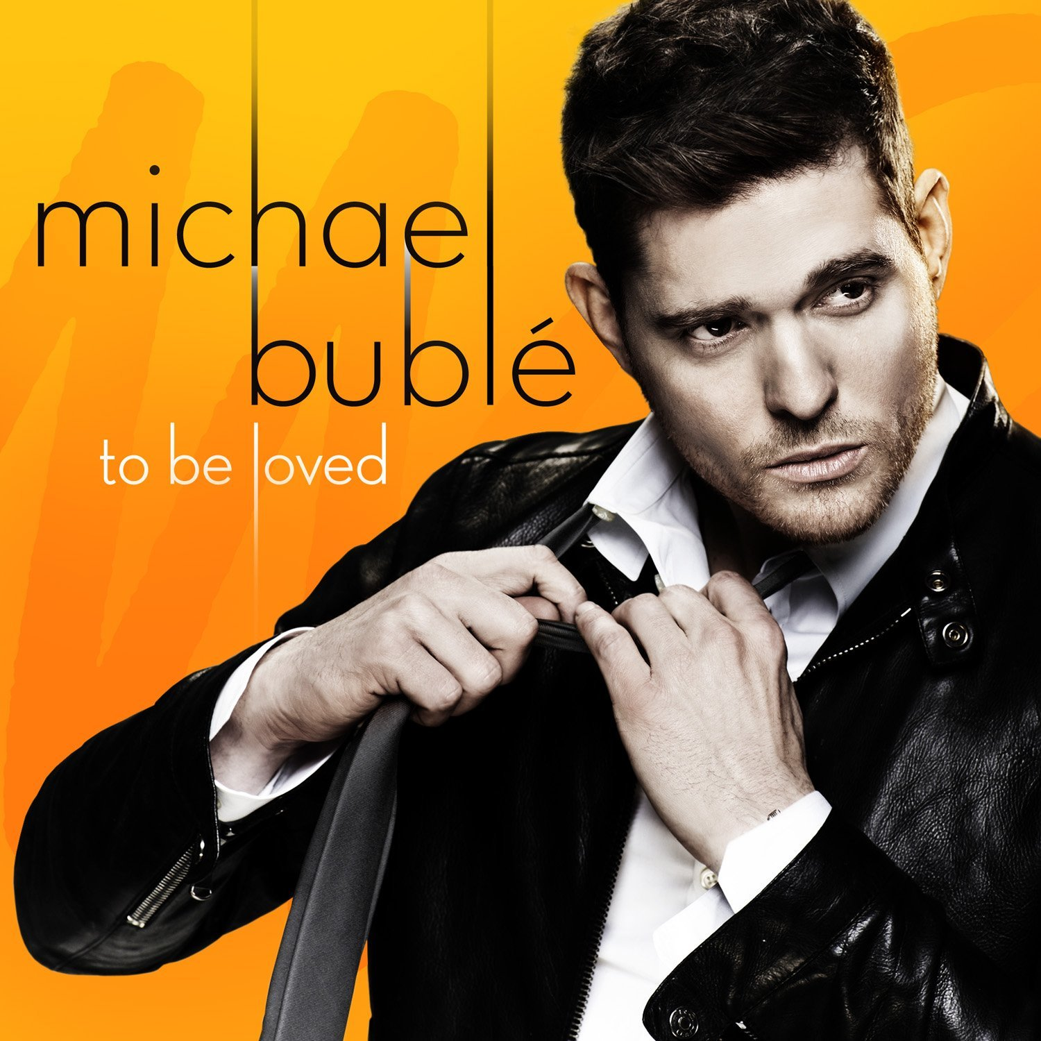 Michael bublé's to be loved