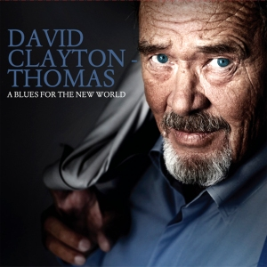 David Clayton-Thomas - A Blues for the New World