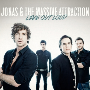 Jonas and the Massive Attraction - Live Out Loud