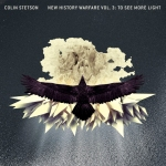 Colin Stetson - New HIstory of Warfare Vol 3 to See More Light
