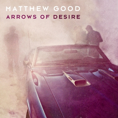 Matthew Good - Arrows of Desire