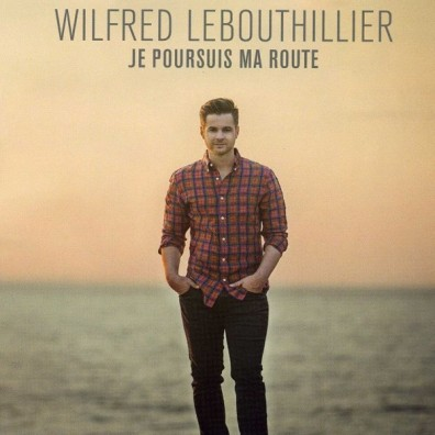 Wilfred LeBouthillier - Je Poursuis Ma Route