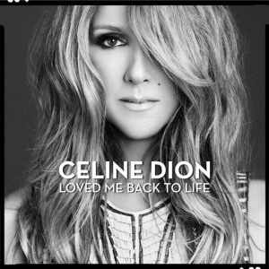 Celine Dion - Loved Me Back to Life