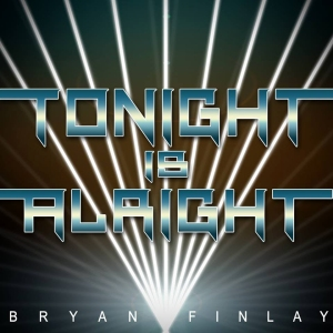 Bryan Finlay - Tonight is Alright