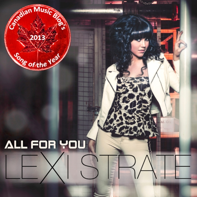 Lexi Strate - All For You - Canadian Song of the Year 2013