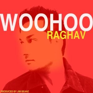 Raghav - Woohoo