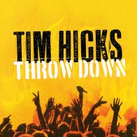 Tim Hicks - Throw Down