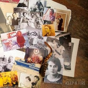 Amanda Rheaume - Keep a Fire