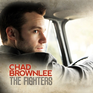 Chad Brownlee - The Fighters