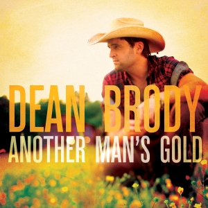 Dean Brody - Another Man's Gold