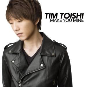 Tim Toishi - Make You Mine