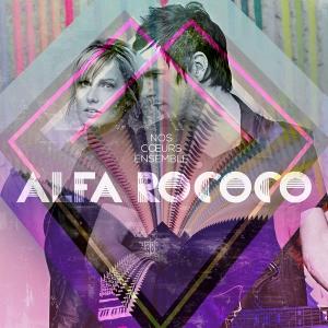 Alfa Rococo - Nos coeurs ensemble