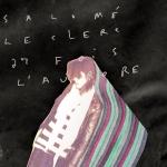 Salome Leclerc - 27 fois l'aurore