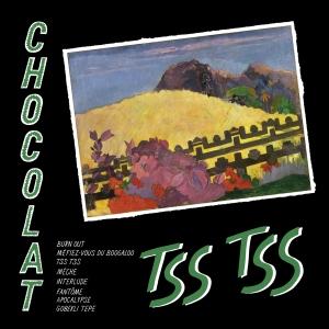 Chocolat - Tss Tss