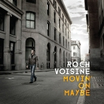 Roch Voisine - Movin' On Maybe