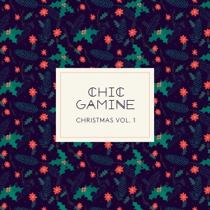 Chic Gamine - Christmas Vol 1 EP
