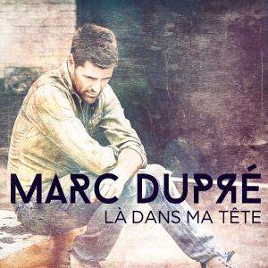 Marc Dupre - La Dans Ma Tete 2