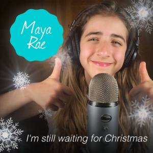Maya Rae - I'm Still Waiting For Christmas