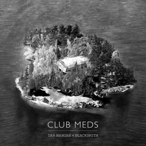 Dan Mangan and Blacksmith - Club Meds