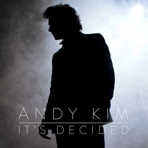andy kim - it's decided 1